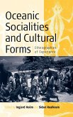 Oceanic Sociallities and Cultural Forms