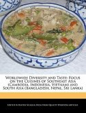 Worldwide Diversity and Taste: Focus on the Cuisines of Southeast Asia (Cambodia, Indonesia, Vietnam) and South Asia (Bangladesh, Nepal, Sri Lanka)