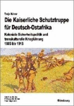 Die Kaiserliche Schutztruppe für Deutsch-Ostafrika - Bührer, Tanja