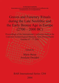 Graves and Funerary Rituals during the Late Neolithic and the Early Bronze Age in Europe (2700 - 2000 BC)