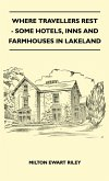 Where Travellers Rest - Some Hotels, Inns And Farmhouses In Lakeland