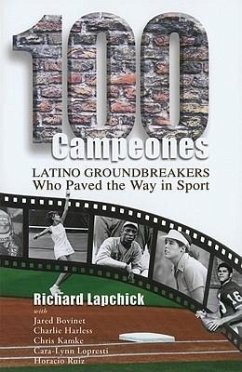 100 Campeones: Latino Groundbreakers Who Paved the Way in Sport - Lapchick, Richard