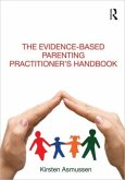 The Evidence-based Parenting Practitioner's Handbook