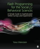 Flash Programming for the Social & Behavioral Sciences: A Simple Guide to Sophisticated Online Surveys and Experiments