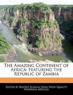 The Amazing Continent of Africa: Featuring the Republic of Zambia - Scaglia, Beatriz