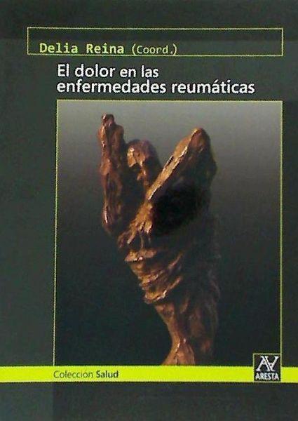 El dolor y las enfermedades reumáticas - Reina Sanz, Delia . . . [et al. ]