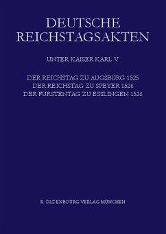 Der Reichstag zu Augsburg 1525, der Reichstag zu Speyer 1526, Der Fürstentag zu Esslingen 1526