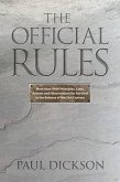 The Official Rules: 5,427 Laws, Principles, and Axioms to Help You Cope with Crises, Deadlines, Bad Luck, Rude Behavior, Red Tape, and Att