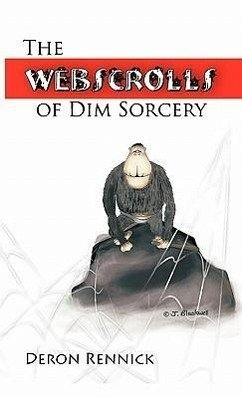 The Webscrolls of Dim Sorcery - Rennick, Deron
