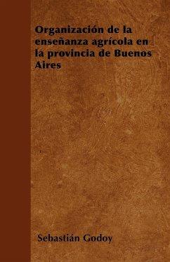 Organización de la enseñanza agrícola en la provincia de Buenos Aires