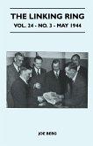 The Linking Ring - Vol. 24 - No. 3 - May 1944