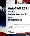 AUTOCAD 2011. PRACTICAS DE DIBUJO TECNICO EN 2D. DISEO Y PR