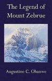 The Legend of Mount Zebrue