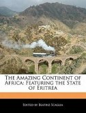 The Amazing Continent of Africa: Featuring the State of Eritrea
