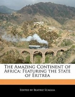The Amazing Continent of Africa: Featuring the State of Eritrea - Scaglia, Beatriz