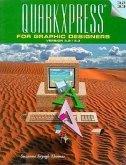 Quarkxpress for Graphic Designers: Versions 3.2/3.3
