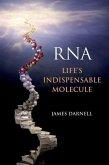 RNA: Life's Indispensable Molecule