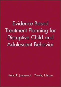 Evidence-Based Treatment Planning for Disruptive Child and Adolescent Behavior, DVD and Workbook Set - Jongsma, Arthur E.; Bruce, Timothy J.