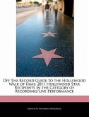 Off the Record Guide to the Hollywood Walk of Fame: 2011 Hollywood Star Recipients in the Category of Recording/Live Performance