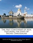 The Vast Continent of Asia: Featuring the State of Brunei Darussalam