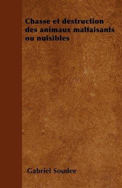 Chasse et destruction des animaux malfaisants ou nuisibles - Soudée, Gabriel
