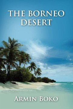 The Borneo Desert - Tomasevic, Joseph