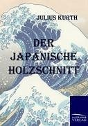 Der Japanische Holzschnitt - Kurth, Julius