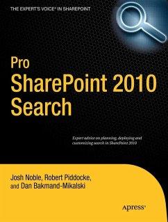 Pro SharePoint 2010 Search - Noble, Josh;Piddocke, Robert;Bakmand-Mikalski, Dan