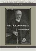 Otto Fürst von Bismarck, der erste Reichskanzler Deutschlands. Ein Lebensbild