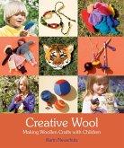 Creative Wool: Making Woolen Crafts with Children