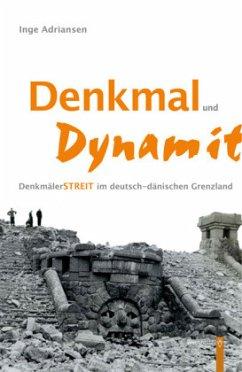 Denkmal und Dynamit - Adriansen, Inge
