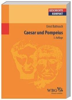 Caesar und Pompeius - Baltrusch, Ernst