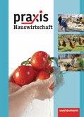 Praxis Hauswirtschaft 7-10. Schülerband. Realschule Hauptschule Gesamtschule. Niedersachsen