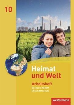 Heimat und Welt 10. Arbeitsheft. Sekundarschulen. Sachsen-Anhalt