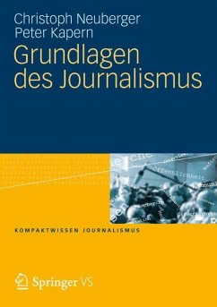 Grundlagen des Journalismus - Neuberger, Christoph;Kapern, Peter