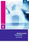 Mathematik heute 6. Arbeitsheft. Sachsen-Anhalt