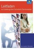 Leitfaden zur Erstellung einer Facharbeit / Seminararbeit