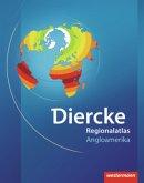 Diercke Weltatlas Regionalatlanten. Regionalatlas Angloamerika
