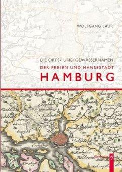 Orts-und Gewässernamen der Freien und Hansestadt Hamburg - Laur, Wolfgang