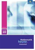 Mathematik heute 10. Arbeitsheft. Sachsen-Anhalt