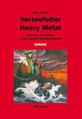 Verteufelter Heavy Metal - Wehrli, Reto