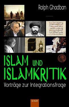 Islam und Islamkritik - Ghadban, Ralph