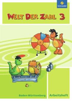 Welt der Zahl 3. Arbeitsheft. Baden-Württemberg