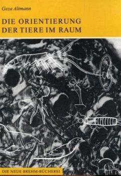 Die Orientierung der Tiere im Raum - Altmann, Geza