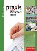 Praxis Profil 9 /10. Wirtschaft. Schülerband. Realschule. Niedersachsen