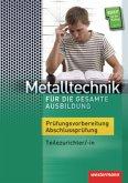 Metalltechnik für die gesamte Ausbildung, Prüfungsvorbereitung / Abschlussprüfung
