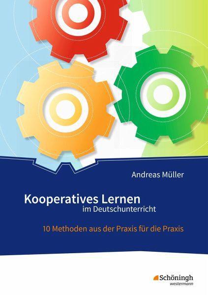 Kooperatives Lernen Im Deutschunterricht Von Andreas Muller Schulbucher Portofrei Bei Bucher De