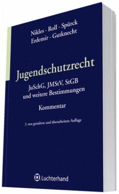 Jugendschutzrecht - Nikles, Bruno W.; Roll, Sigmar; Spürck, Dieter; Erdemir, Murad; Gutknecht, Sebastian