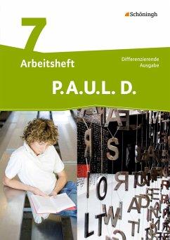P.A.U.L. D. (Paul) 7. Arbeitsheft. Persönliches Arbeits- und Lesebuch Deutsch - Mittleres Schulwesen