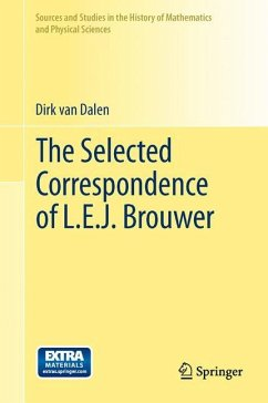 The Selected Correspondence of L.E.J. Brouwer - Dalen, Dirk van